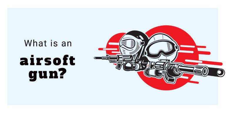 What is an Airsoft Gun?