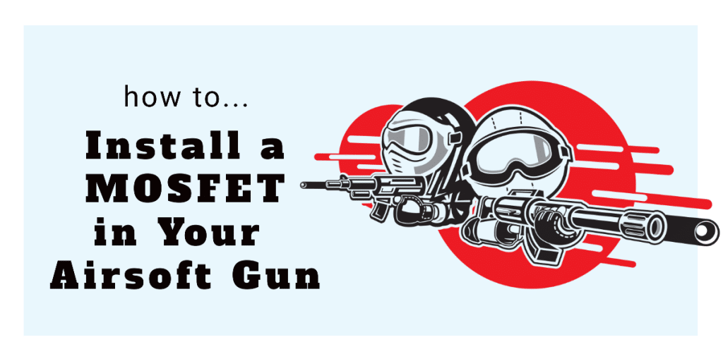 how to install MOSFET airsoft