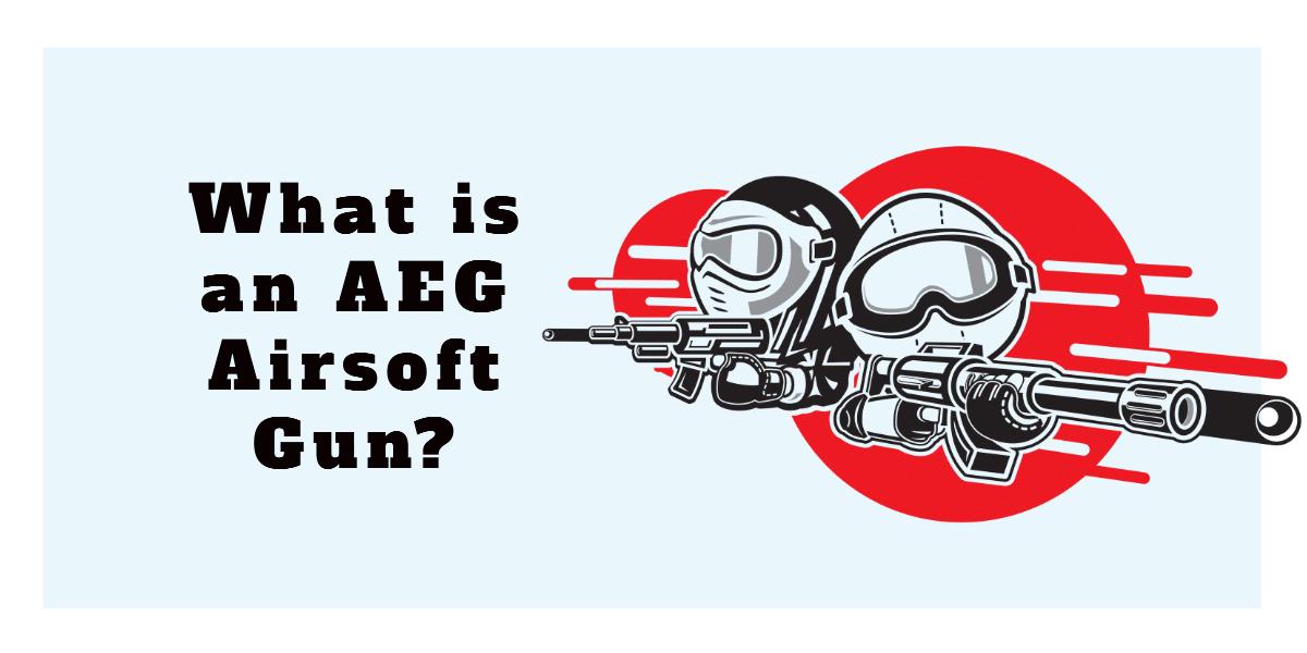 what is an AEG airsoft gun?