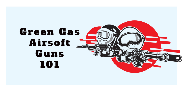 What is Green Gas Airsoft?