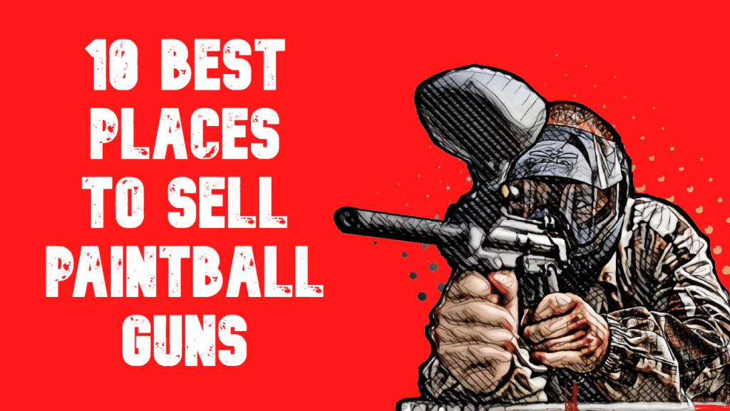 best place to sell paintball guns