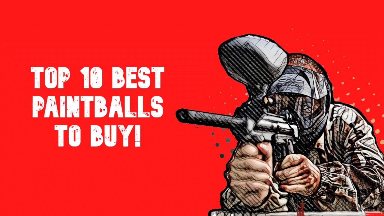best paintballs to buy